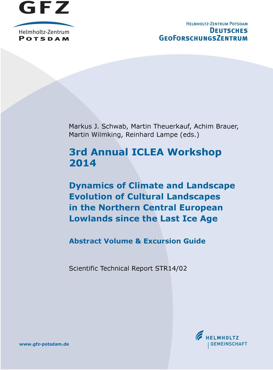 ) 3rd Annual ICLEA Workshop 2014 Dynamics of Climate and Landscape Evolution of