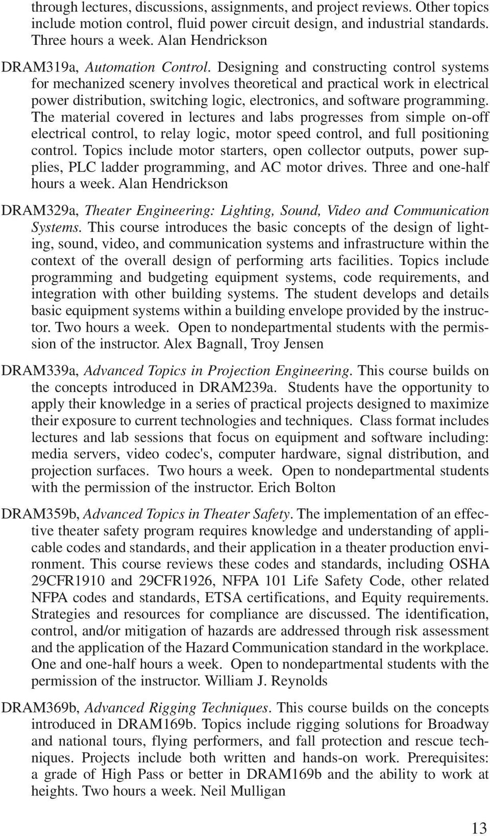 James Bundy Dean Of Yale School Drama Artistic Director The On Off Relay Logic Designing And Constructing Control Systems For Mechanized Scenery Involves Theoretical Practical Work In Electrical Power