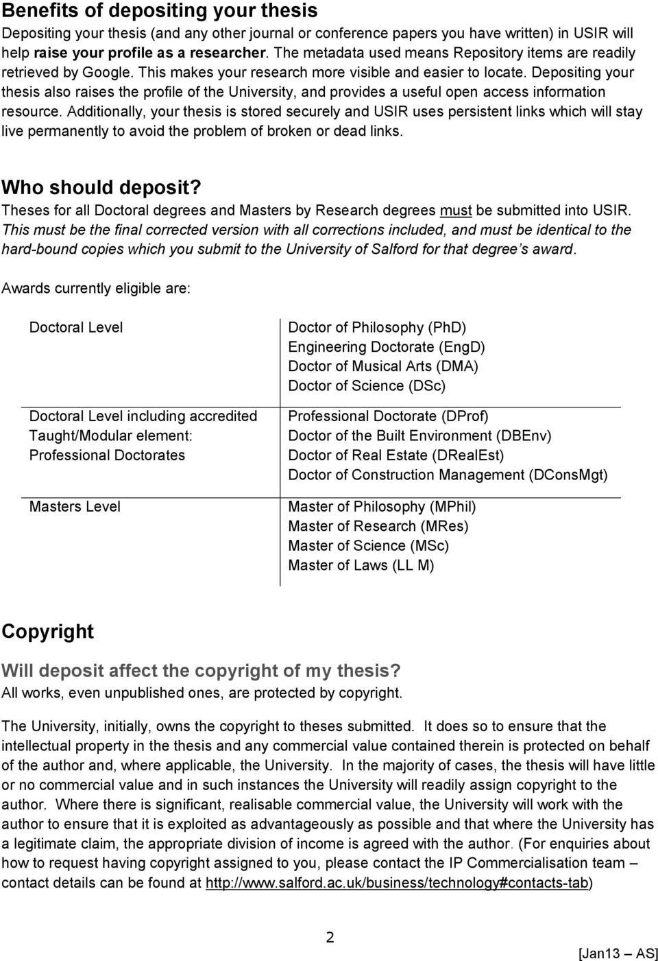 Depositing your thesis also raises the profile of the University, and provides a useful open access information resource.
