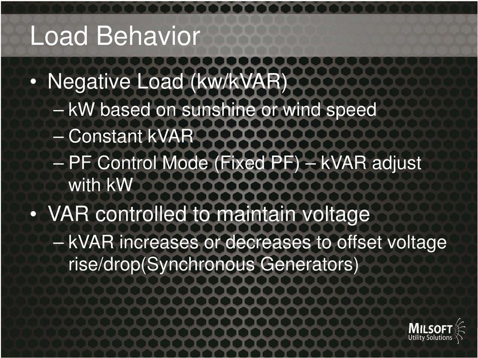 adjust with kw VAR controlled to maintain voltage kvar