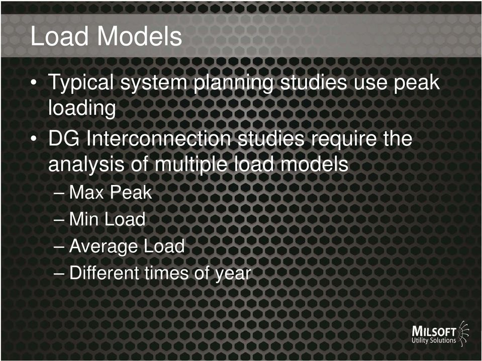 require the analysis of multiple load models
