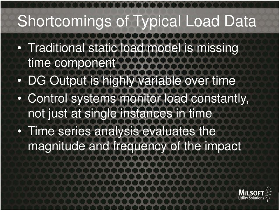 systems monitor load constantly, not just at single instances in time