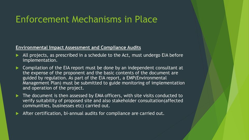 As part of the EIA report, a EMP(Environmental Management Plan) must be submitted to guide monitoring of implementation and operation of the project.