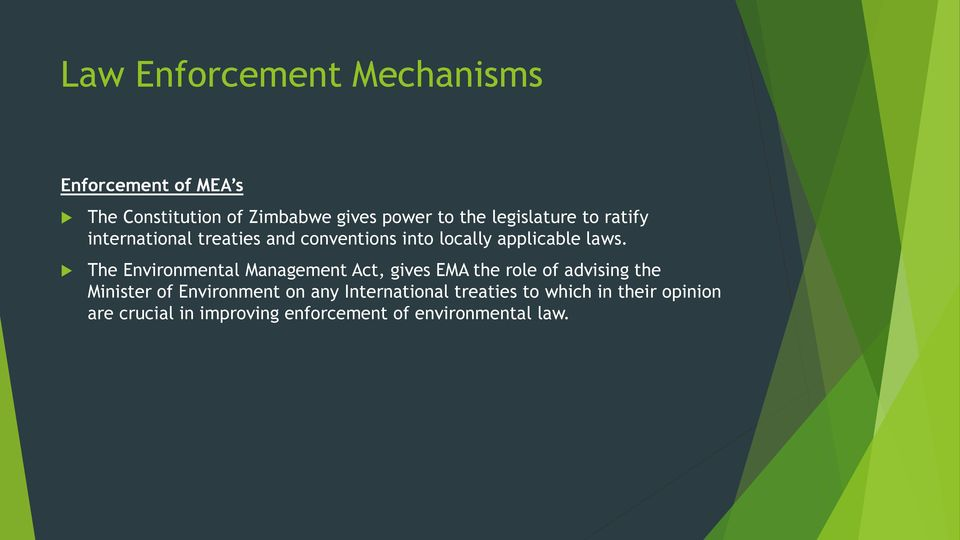 The Environmental Management Act, gives EMA the role of advising the Minister of Environment on