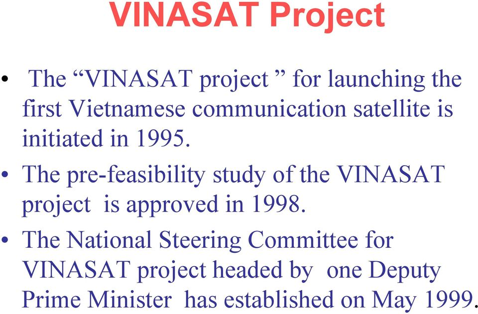 The pre-feasibility study of the VINASAT project is approved in 1998.