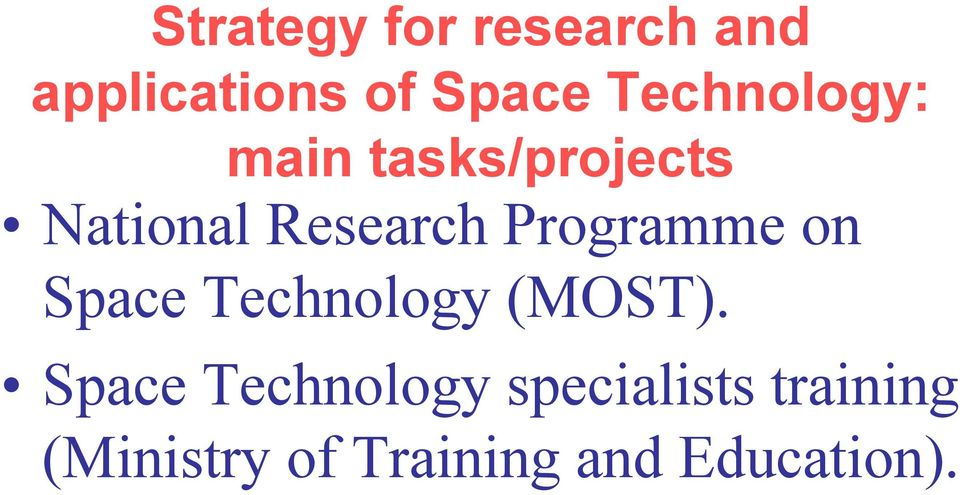 Programme on Space Technology (MOST).