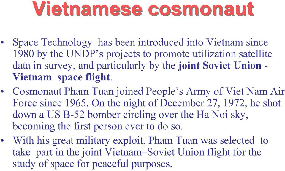 Cosmonaut Pham Tuan joined People s Army of Viet Nam Air Force since 1965.