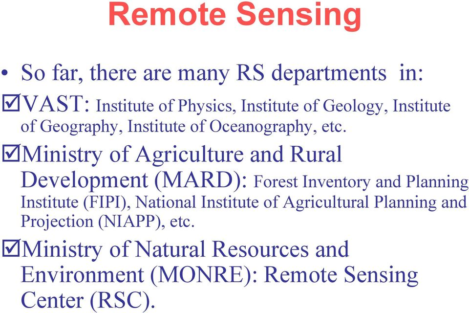 Ministry of Agriculture and Rural Development (MARD): Forest Inventory and Planning Institute (FIPI),