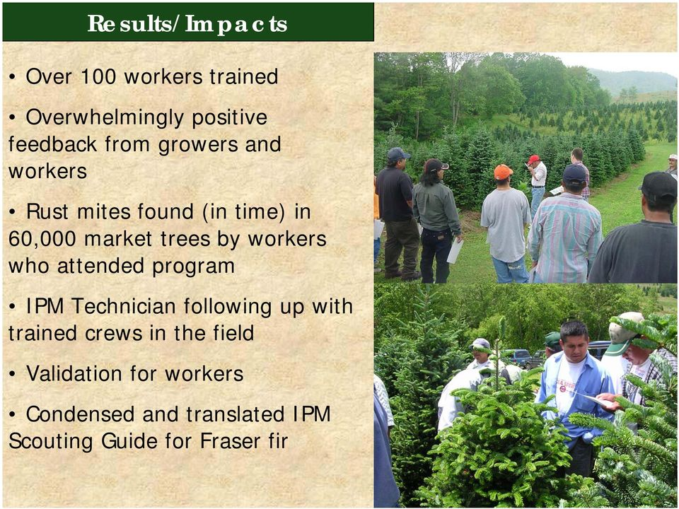 who attended program IPM Technician following up with trained crews in the field