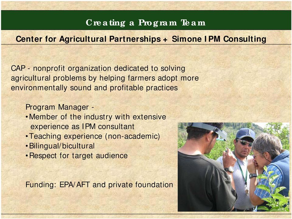 and profitable practices Program Manager - Member of the industry with extensive experience as IPM consultant