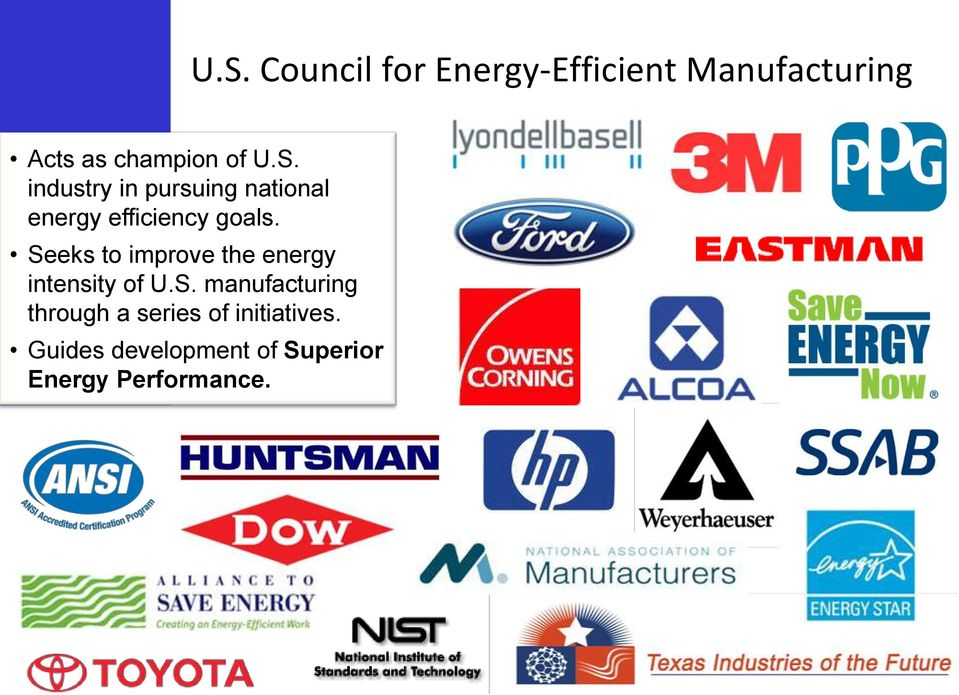 Seeks to improve the energy intensity of U.S. manufacturing through a series of initiatives.