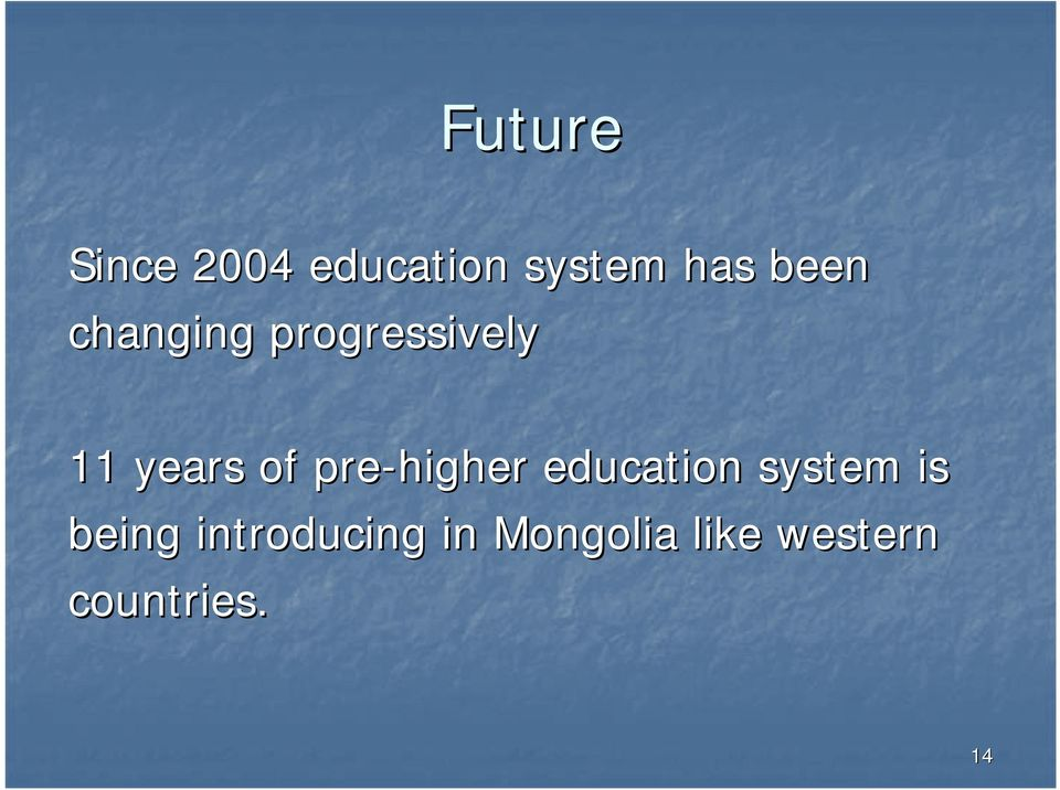 pre-higher education system is being