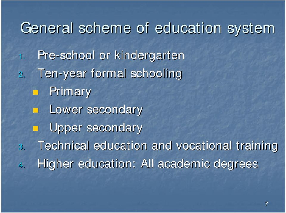Ten-year formal schooling Primary Lower secondary Upper