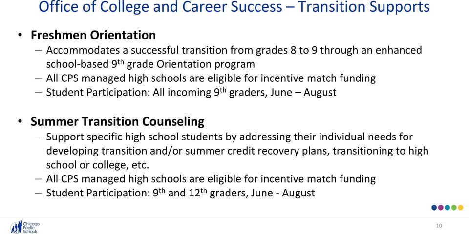 Transition Counseling Support specific high school students by addressing their individual needs for developing transition and/or summer credit recovery plans,