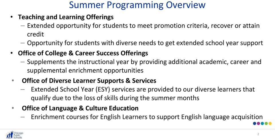 career and supplemental enrichment opportunities Office of Diverse Learner Supports & Services Extended School Year (ESY) services are provided to our diverse learners that