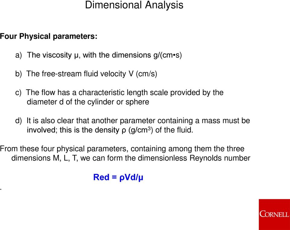 also clear that another parameter containing a mass must be involved; this is the density ρ (g/cm 3 ) of the fluid.