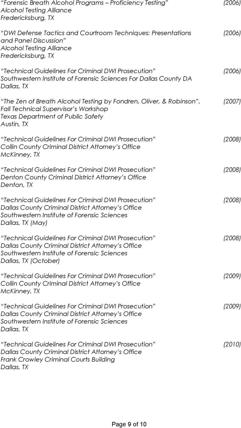 Technical Guidelines For Criminal DWI Prosecution (2008) Collin County Criminal District Attorney s Office McKinney, TX Technical Guidelines For Criminal DWI Prosecution (2008) Denton County Criminal