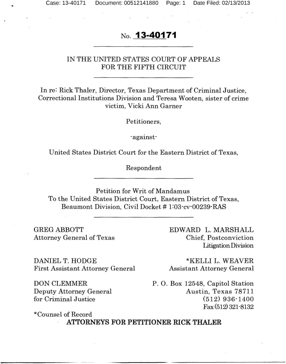 victim, Vicki Ann Garner Petitioners, -against- United States District Court for the Eastern District of Texas, Respondent Petition for Writ of Mandamus To the United States District Court, Eastern