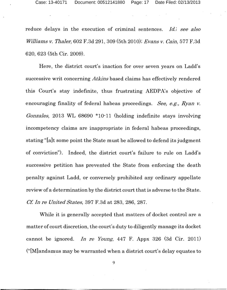 Here, the district court's inaction for over seven years on Ladd's successive writ concerning Atkjns based claims has effectively rendered this Court's stay indefinite, thus frustrating AEDPA's