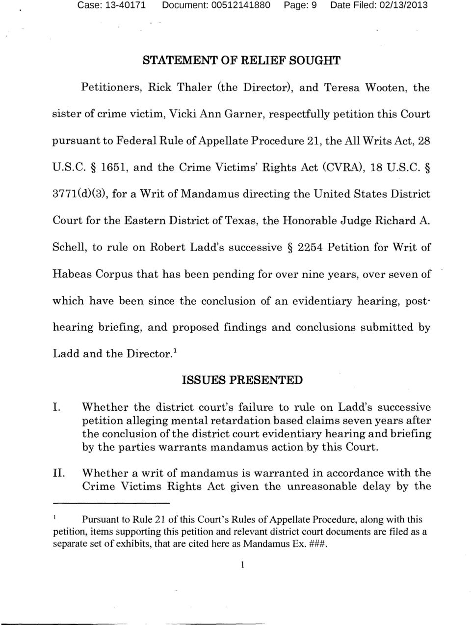 Schell, to rule on Robert Ladd's successive 2254 Petition for Writ of Habeas Corpus that has been pending for over nine years, over seven of which have been since the conclusion of an evidentiary