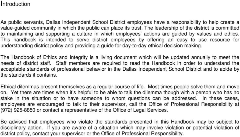 This handbook is intended to serve district employees by offering an easy to use resource for understanding district policy and providing a guide for day-to-day ethical decision making.