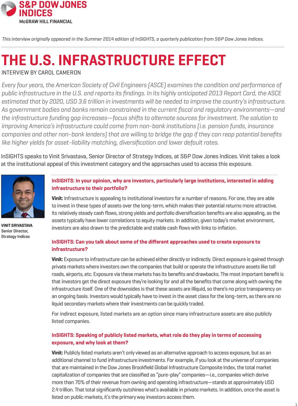 GHTS, a quarterly publication from S&P Dow Jones Indices. THE U.S. INFRASTRUCTURE EFFECT INTERVIEW BY CAROL CAMERON Every four years, the American Society of Civil Engineers (ASCE) examines the condition and performance of public infrastructure in the U.