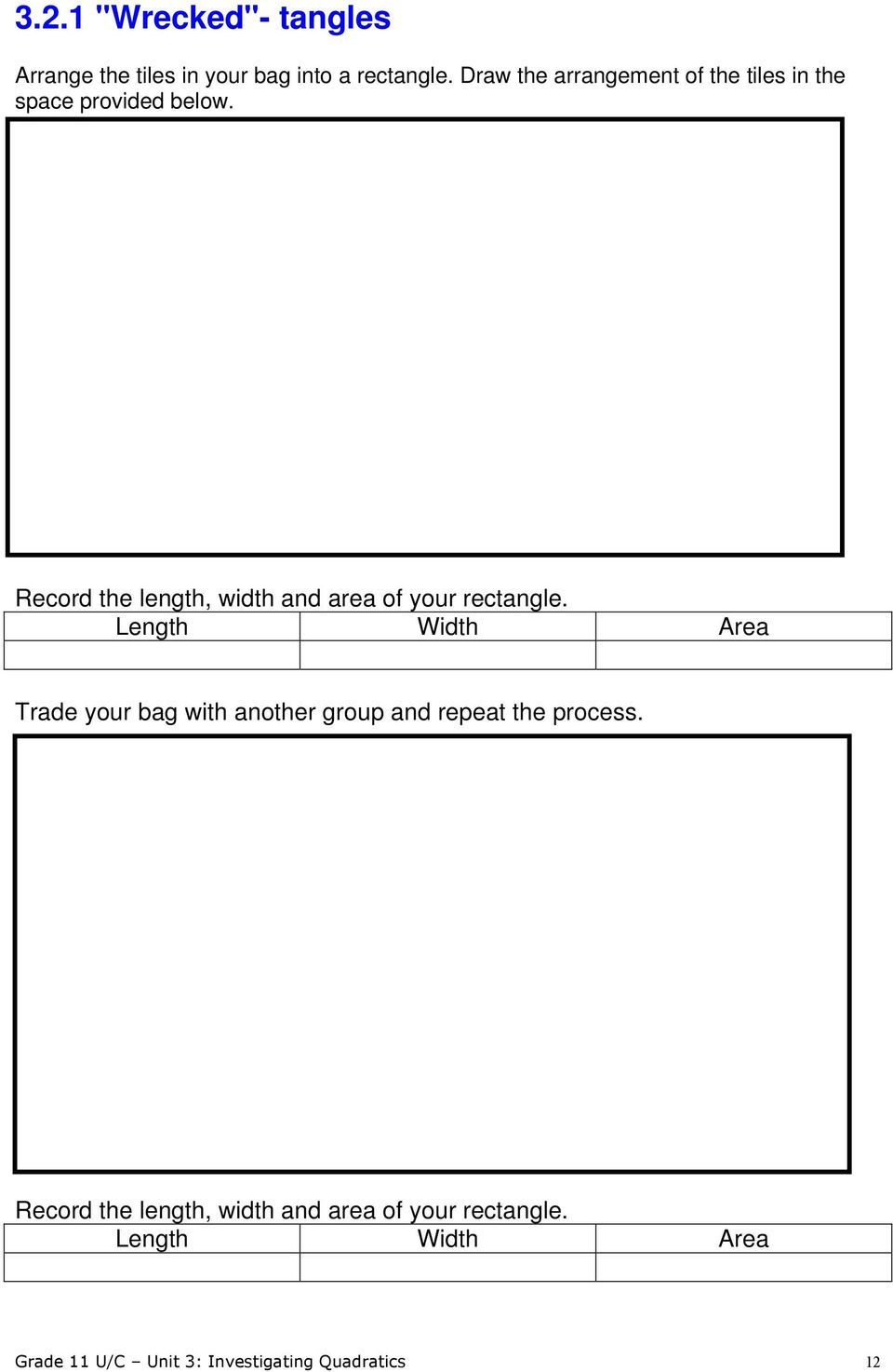 Record the length, width and area of your rectangle.