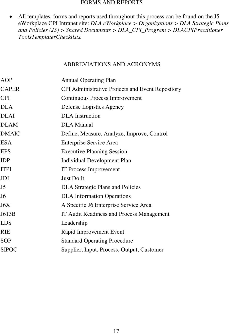 ABBREVIATIONS AND ACRONYMS AOP CAPER CPI DLA DLAI DLAM DMAIC ESA EPS IDP ITPI JDI J5 J6 J6X J613B LDS RIE SOP SIPOC Annual Oprating Plan CPI Administrativ Projcts and Evnt Rpository Continuous Procss