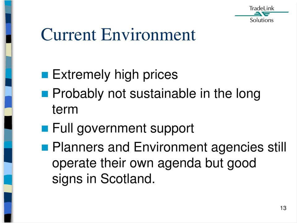 support Planners and Environment agencies still