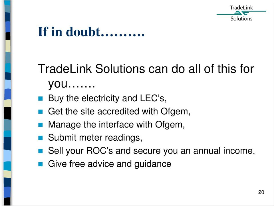 Manage the interface with Ofgem, Submit meter readings, Sell your