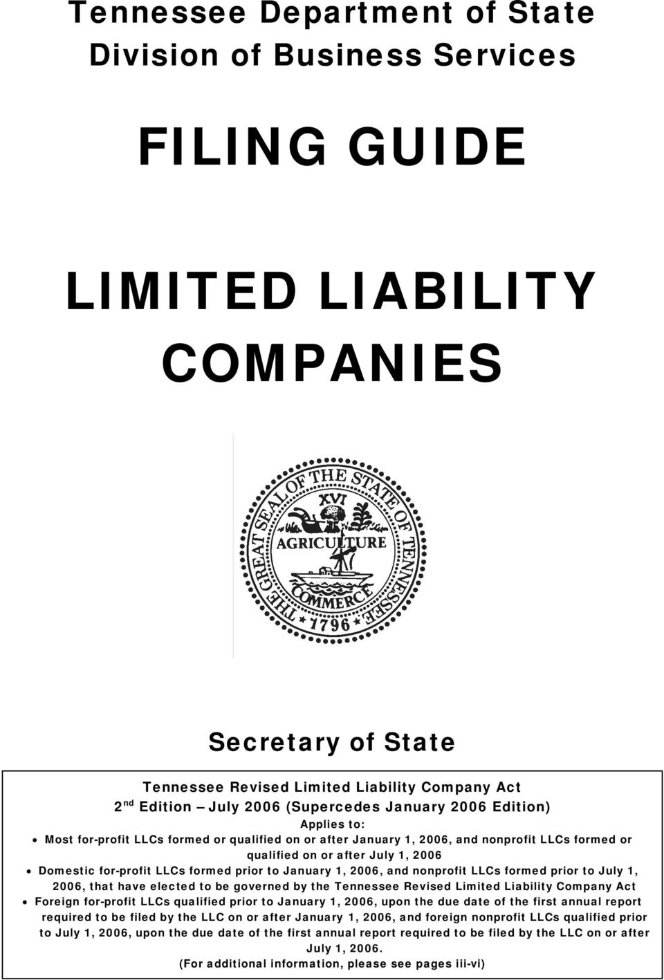 LLCs formed prior to January 1, 2006, and nonprofit LLCs formed prior to July 1, 2006, that have elected to be governed by the Tennessee Revised Limited Liability Company Act Foreign for-profit LLCs