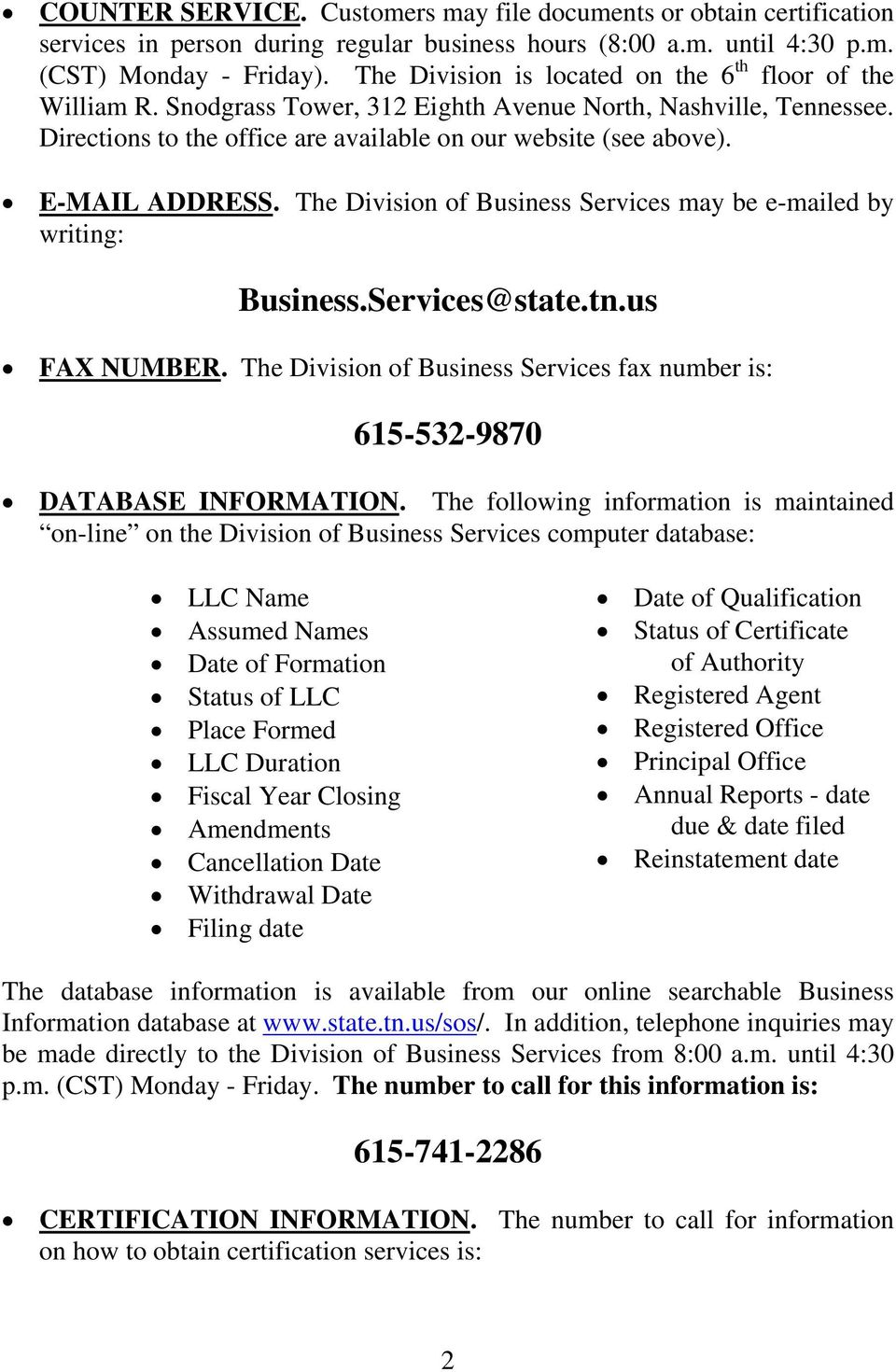 E-MAIL ADDRESS. The Division of Business Services may be e-mailed by writing: Business.Services@state.tn.us FAX NUMBER.