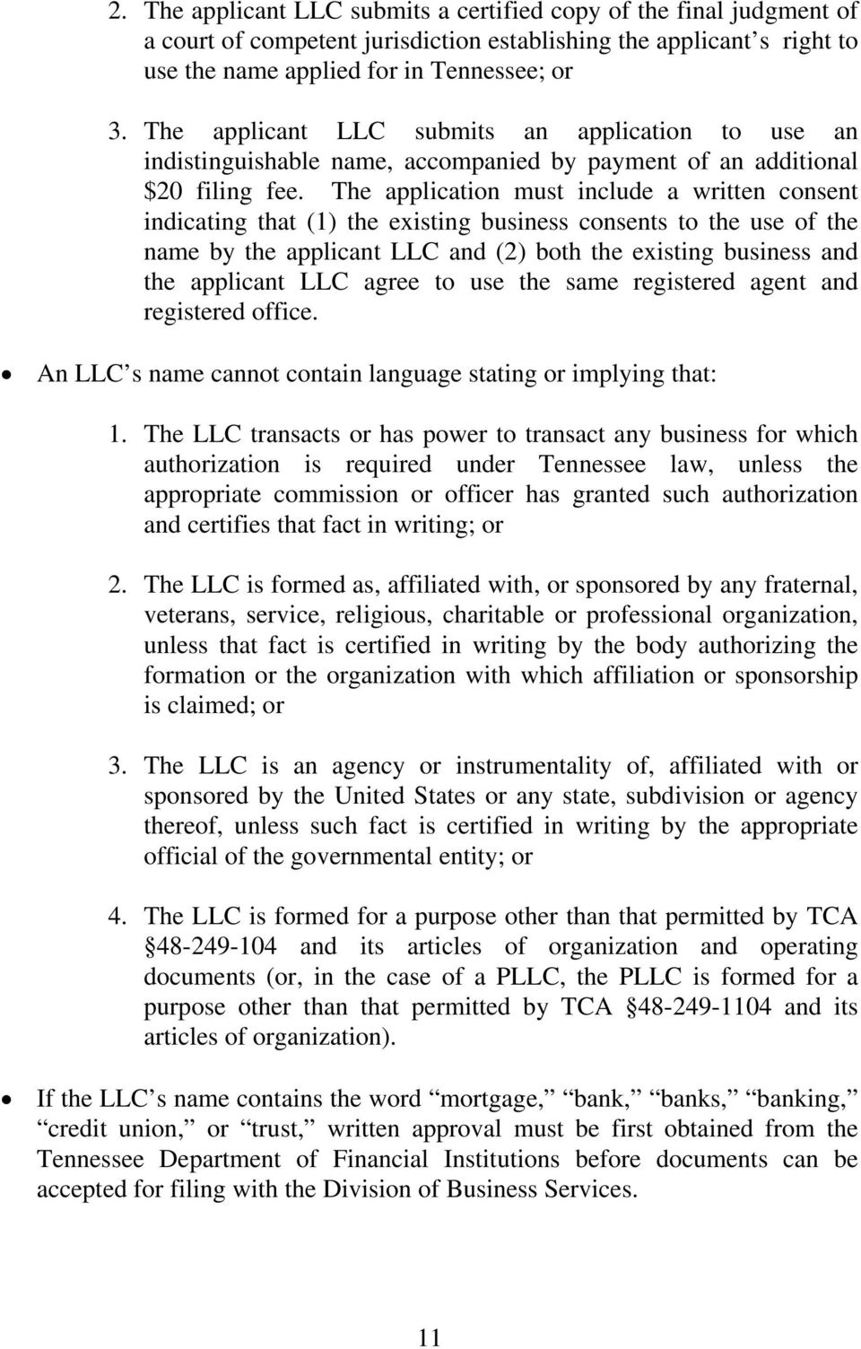 The application must include a written consent indicating that (1) the existing business consents to the use of the name by the applicant LLC and (2) both the existing business and the applicant LLC