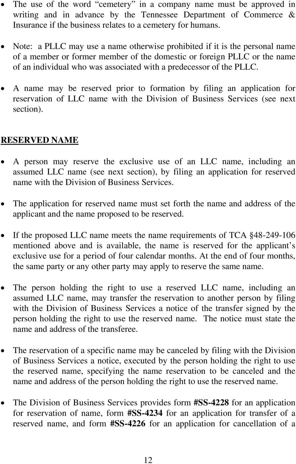 predecessor of the PLLC. A name may be reserved prior to formation by filing an application for reservation of LLC name with the Division of Business Services (see next section).