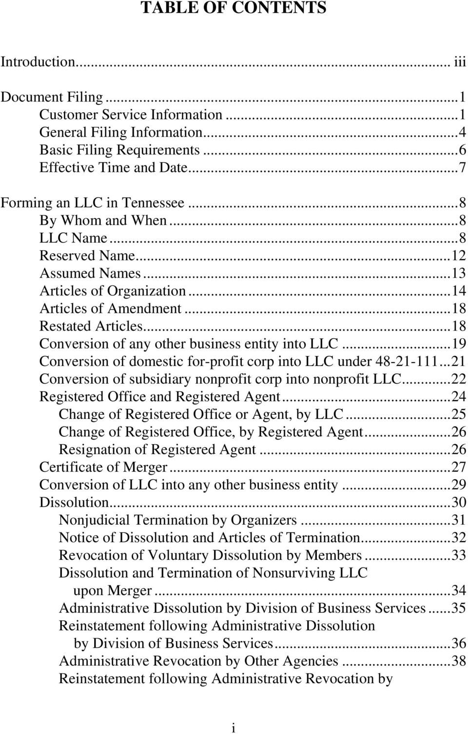 ..18 Conversion of any other business entity into LLC...19 Conversion of domestic for-profit corp into LLC under 48-21-111...21 Conversion of subsidiary nonprofit corp into nonprofit LLC.