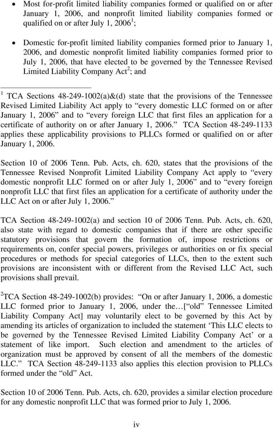 Tennessee Revised Limited Liability Company Act 2 ; and 1 TCA Sections 48-249-1002(a)&(d) state that the provisions of the Tennessee Revised Limited Liability Act apply to every domestic LLC formed
