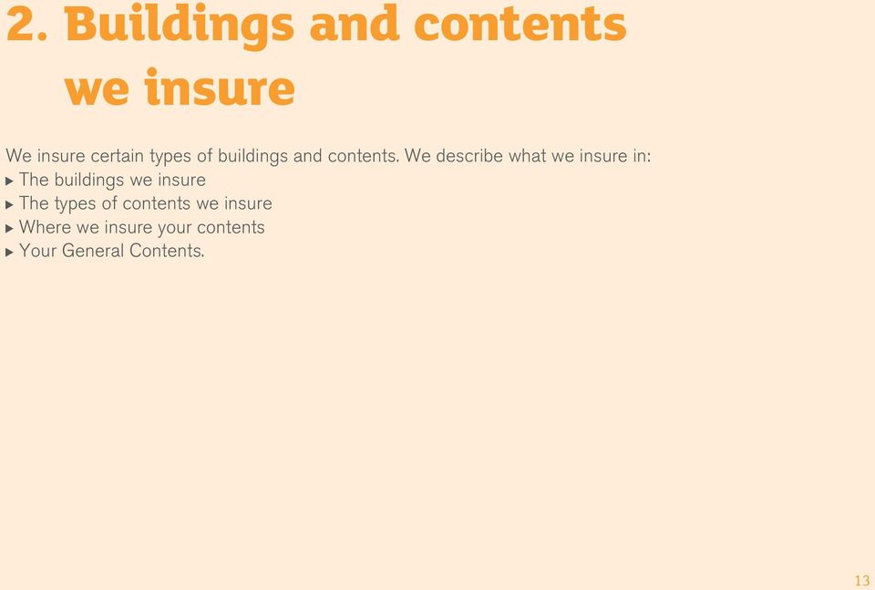 We describe what we insure in: The buildings we insure