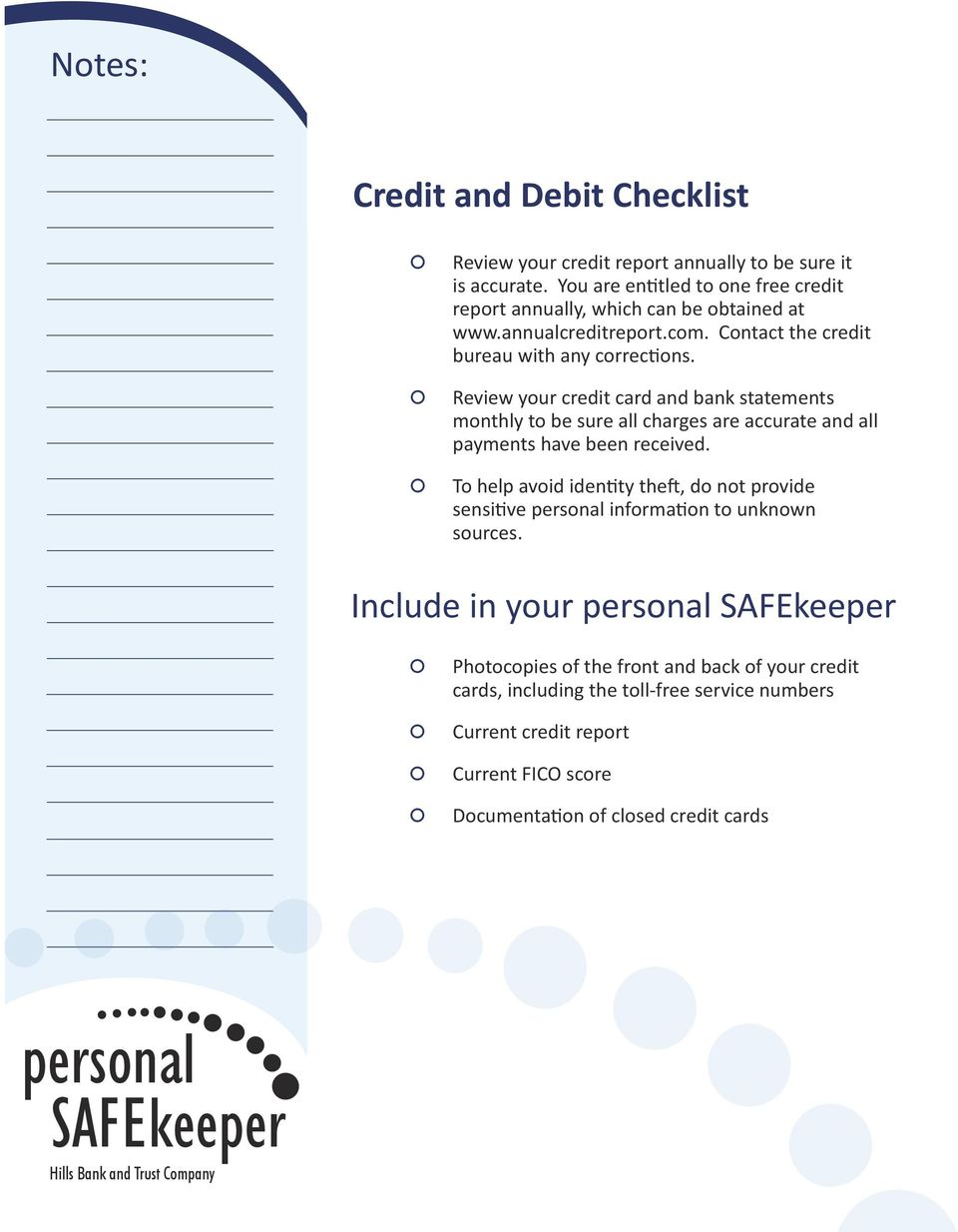 Review your credit card and bank statements monthly to be sure all charges are accurate and all payments have been received.