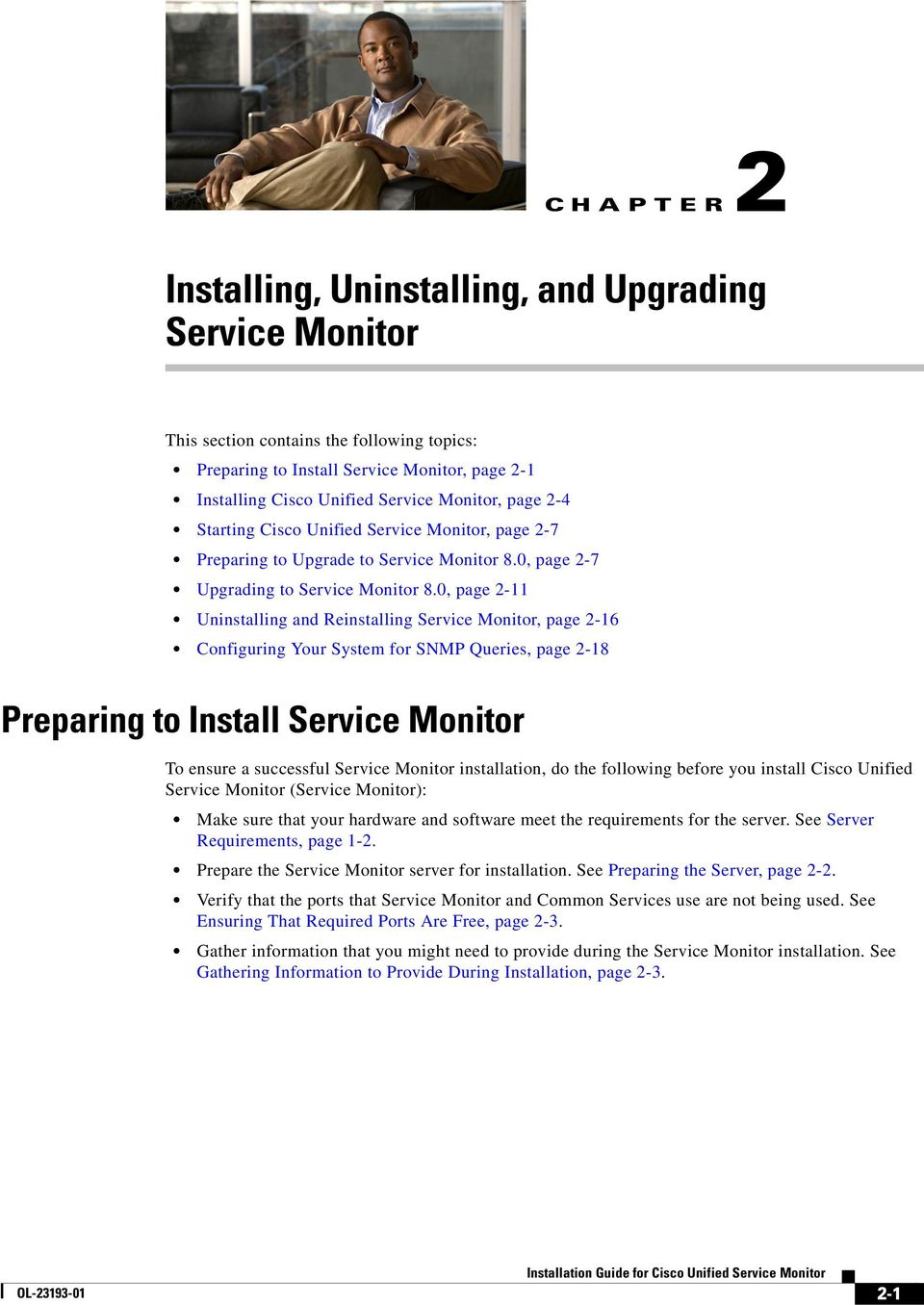 0, page 2-11 Uninstalling and Reinstalling Service Monitor, page 2-16 Configuring Your System for SNMP Queries, page 2-18 Preparing to Install Service Monitor To ensure a successful Service Monitor