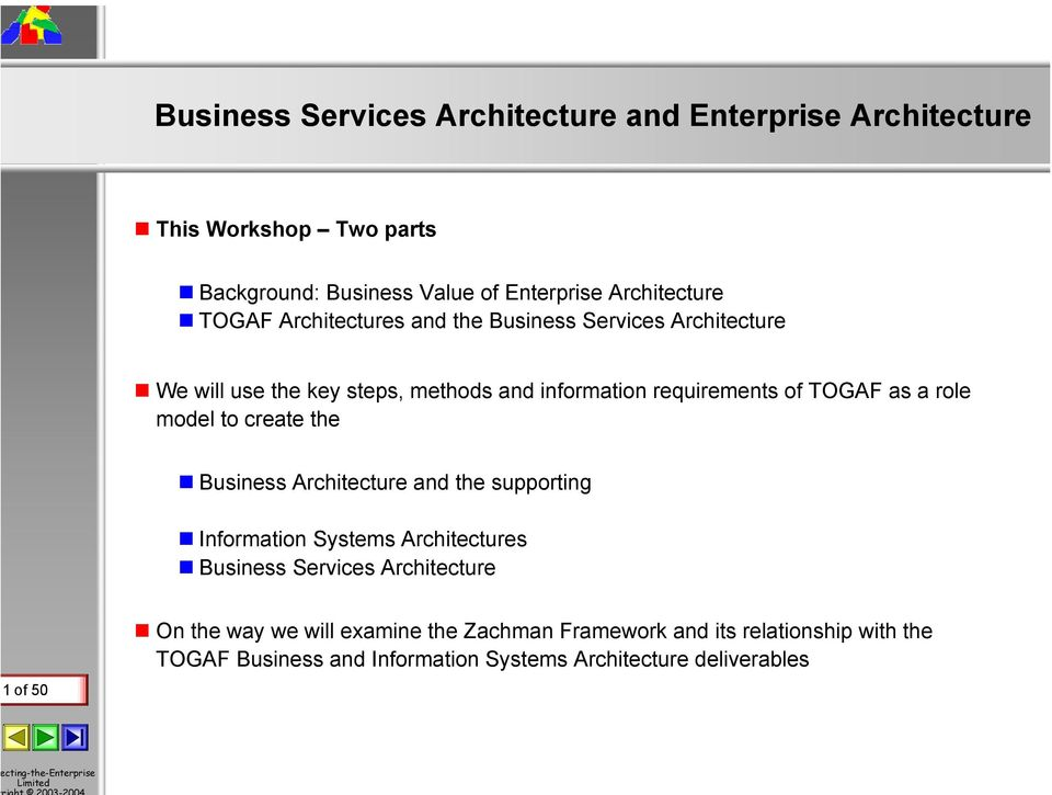 TOGAF as a role model to create the Business and the supporting Information Systems s Business Services 1of 50 On the