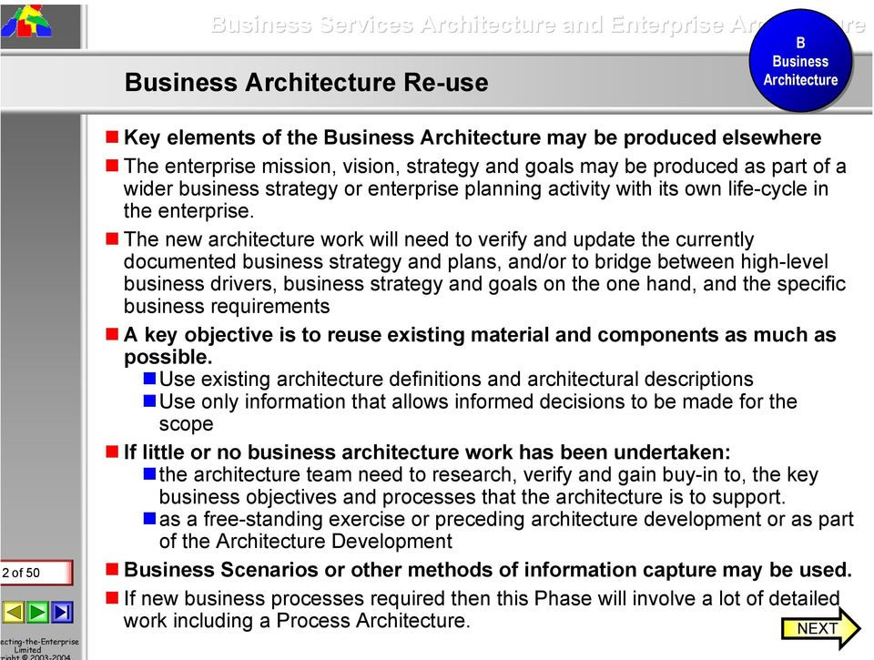 The new architecture work will need to verify and update the currently documented business strategy and plans, and/or to bridge between high-level business drivers, business strategy and goals on the