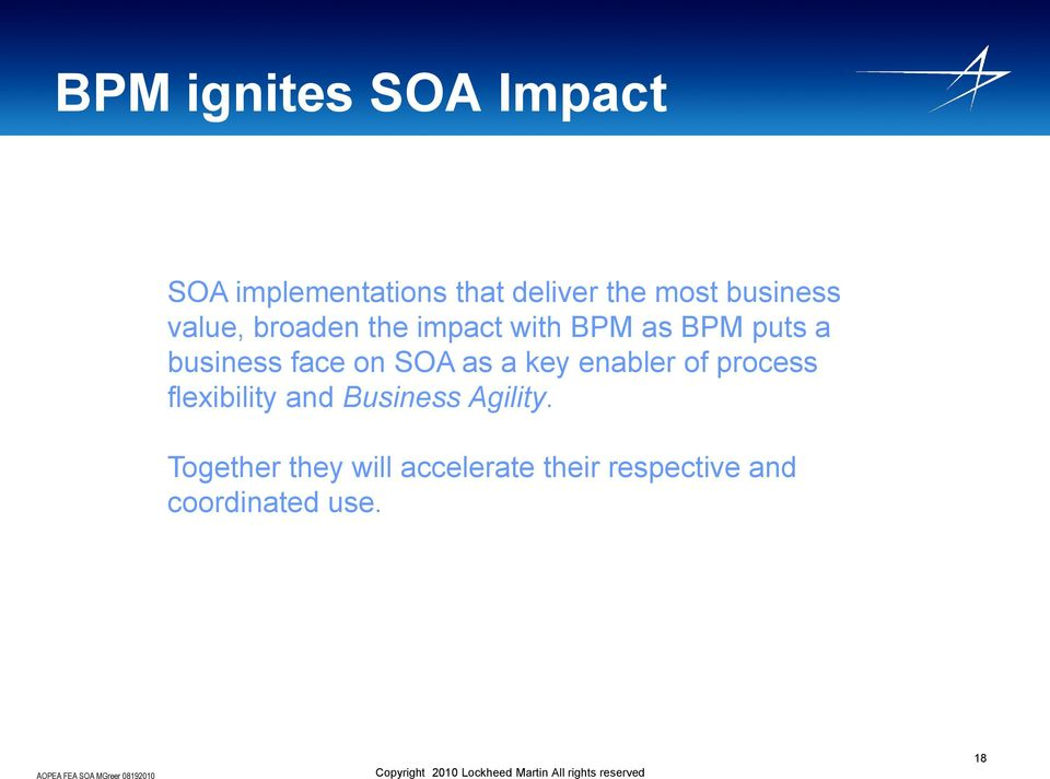 face on SOA as a key enabler of process flexibility and Business