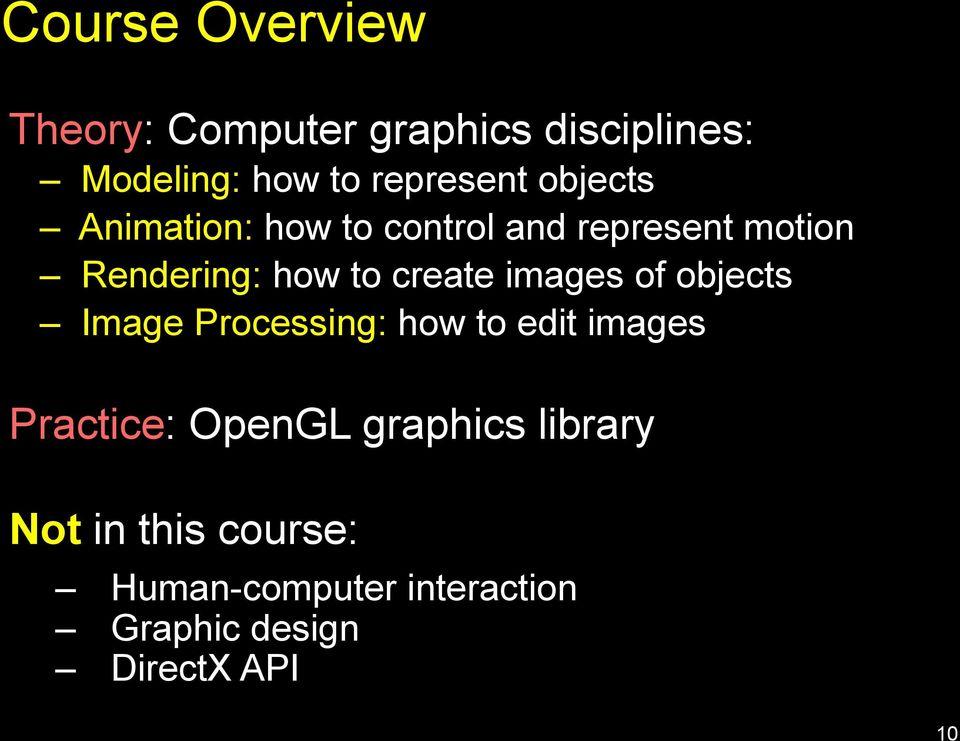 images of objects Image Processing: how to edit images Practice: OpenGL graphics
