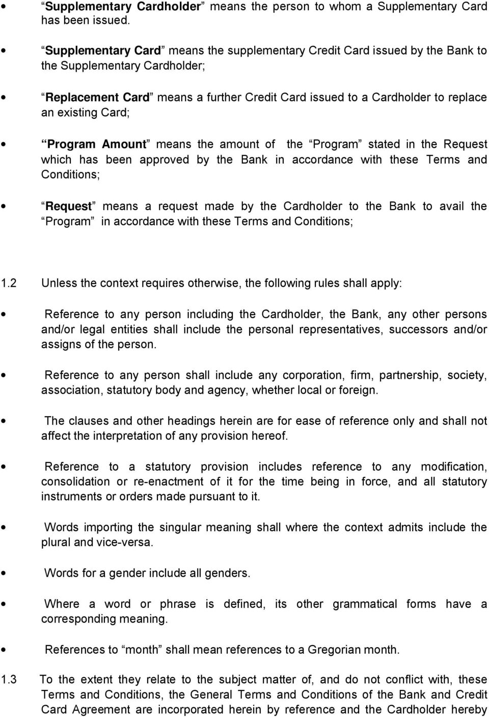 Card; Program Amount means the amount of the Program stated in the Request which has been approved by the Bank in accordance with these Terms and Conditions; Request means a request made by the