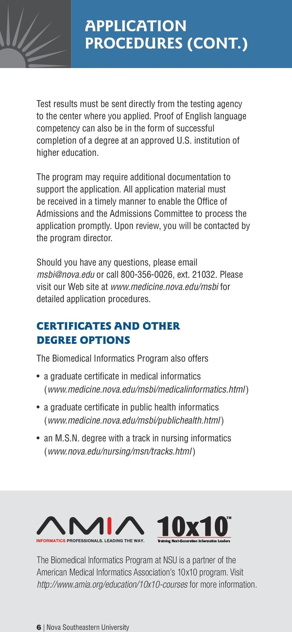 The program may require additional documentation to support the application.