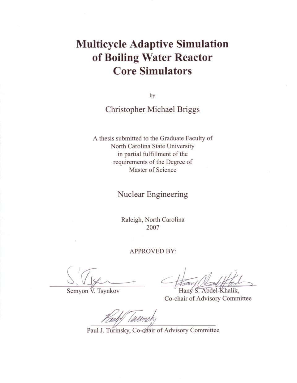 requirements of the Degree of Master of Science Nuclear Engineering Raleigh, North Carolina 27 ~,)(l/~--