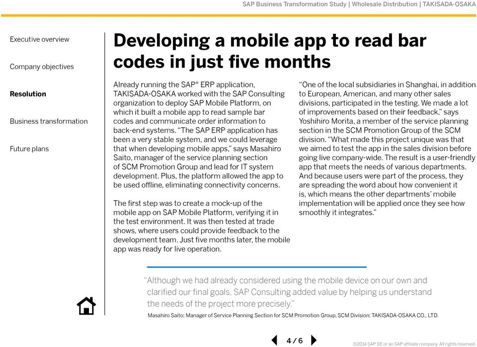 The SAP ERP application has been a very stable system, and we could leverage that when developing mobile apps, says Masahiro Saito, manager of the service planning section of SCM Promotion Group and