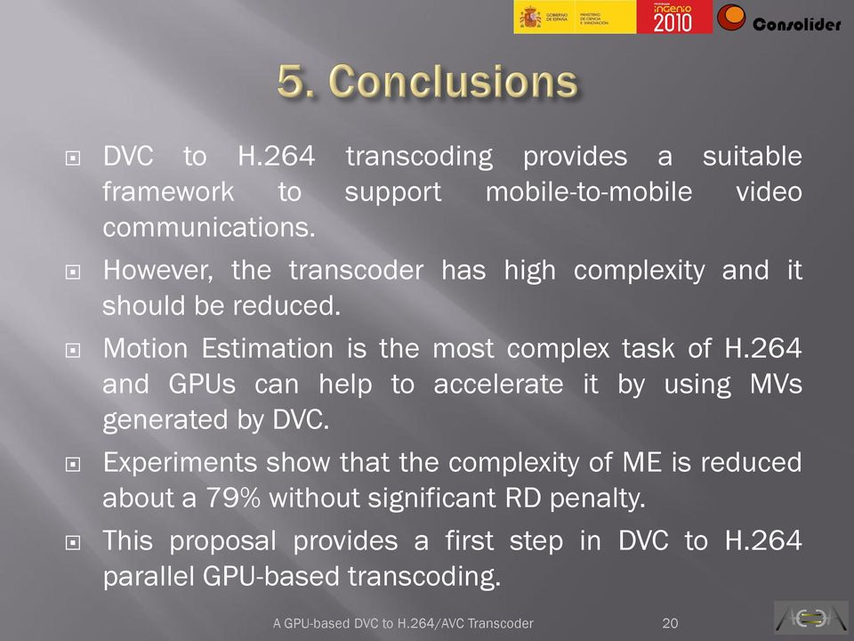 264 and GPUs can help to accelerate it by using Vs generated by DVC.