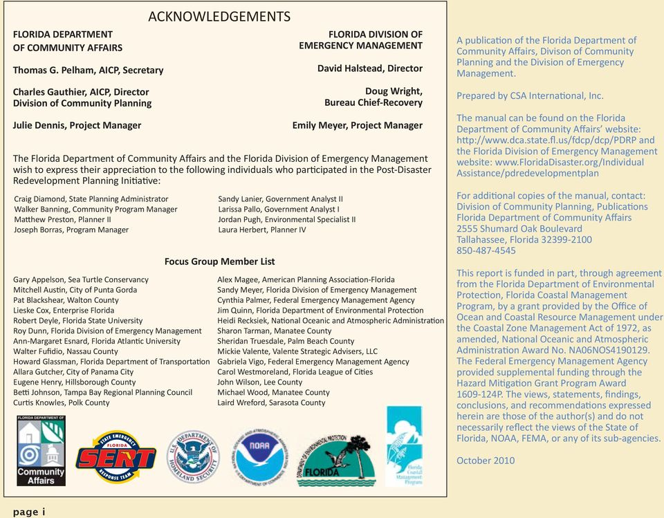 Management wish to express their appreciation to the following individuals who participated in the Post Disaster Redevelopment Planning Initiative: Craig Diamond, State Planning Administrator Walker