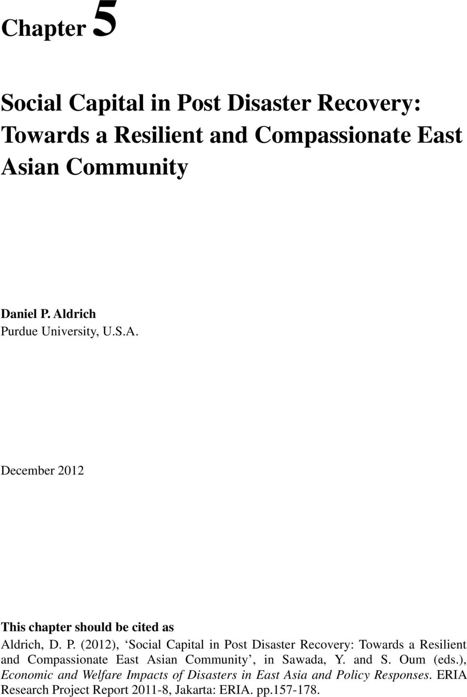 rdue University, U.S.A. December 2012 This chapter should be cited as Aldrich, D. P.